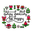 stay healthy be happy greeting card with vector image