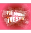 following the sun on digital touch screen 3d vector image