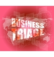 business triage words on touch screen interface vector image
