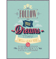follow dreams vector image vector image