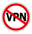 sign prohibiting the use anonymizer service vpn vector image