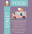 food festival invitation with ice cream truck vector image