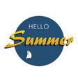 hello summer 1 vector image
