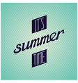 It is summer time lettering design vector image