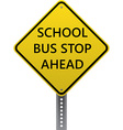 School bus stop ahead sign vector image