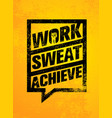 work sweat achieve workout and fitness vector image