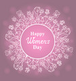 happy womens day march 8 flower frame vector image