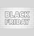 black friday inscription with a black glow vector image