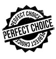 perfect choice rubber stamp vector image vector image
