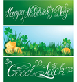 Happy St Patricks Day and Good Luck Shamrock and vector image