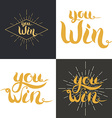 Set of you win phrase lettering vector image