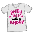 Pretty face with a tomboy t-shirt typography vector image vector image