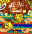 beautiful hand drawn mexican food on the wood vector image