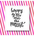 inspirational calligraphy happy girls are vector image