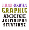 serif font in the style of handmade graphics vector image