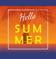 hello summer poster with sailing yacht vector image