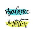 inspirational calligraphy balance and ambition vector image