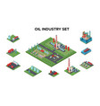 isometric petroleum industry concept vector image
