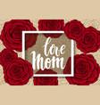 love mom hand drawn brush pen lettering flowers vector image