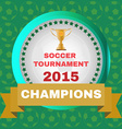 Soccer Tournament 2015 Champions vector image