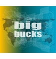big bucks words on digital touch screen vector image vector image