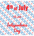 the fourth of july american independence day vector image