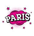 Paris Comic Text in Pop Art Style vector image
