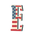 capital 3d letter e with american flag texture vector image