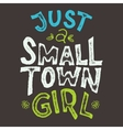 Small Town Girl T-shirt vector image vector image