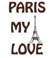 Paris my love The words on a colorful watercolor vector image