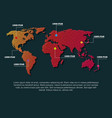 world map infographic with pin marks continents vector image