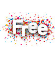 free sign with colorful confetti vector image