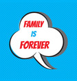 family is forever motivational and inspirational vector image