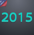Happy new year 2015 icon symbol 3D style Trendy vector image