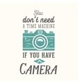 Vintage Camera Photography Quote Label vector image