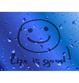 Smile Life is good Inscription on wet glass vector image