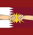 qatar protest with hand fist clash fight with vector image