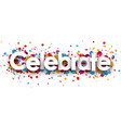 celebrate paper banner with confetti vector image