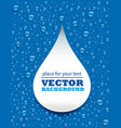 blue water drops background with big drop vector image