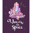 You are a space Hand drawn calligraphic quote with vector image