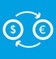 euro dollar euro exchange icon white vector image