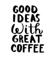 good ideas with great coffee vector image