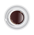 cup of coffee top view vector image