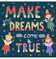 Make your dreams come true print vector image vector image