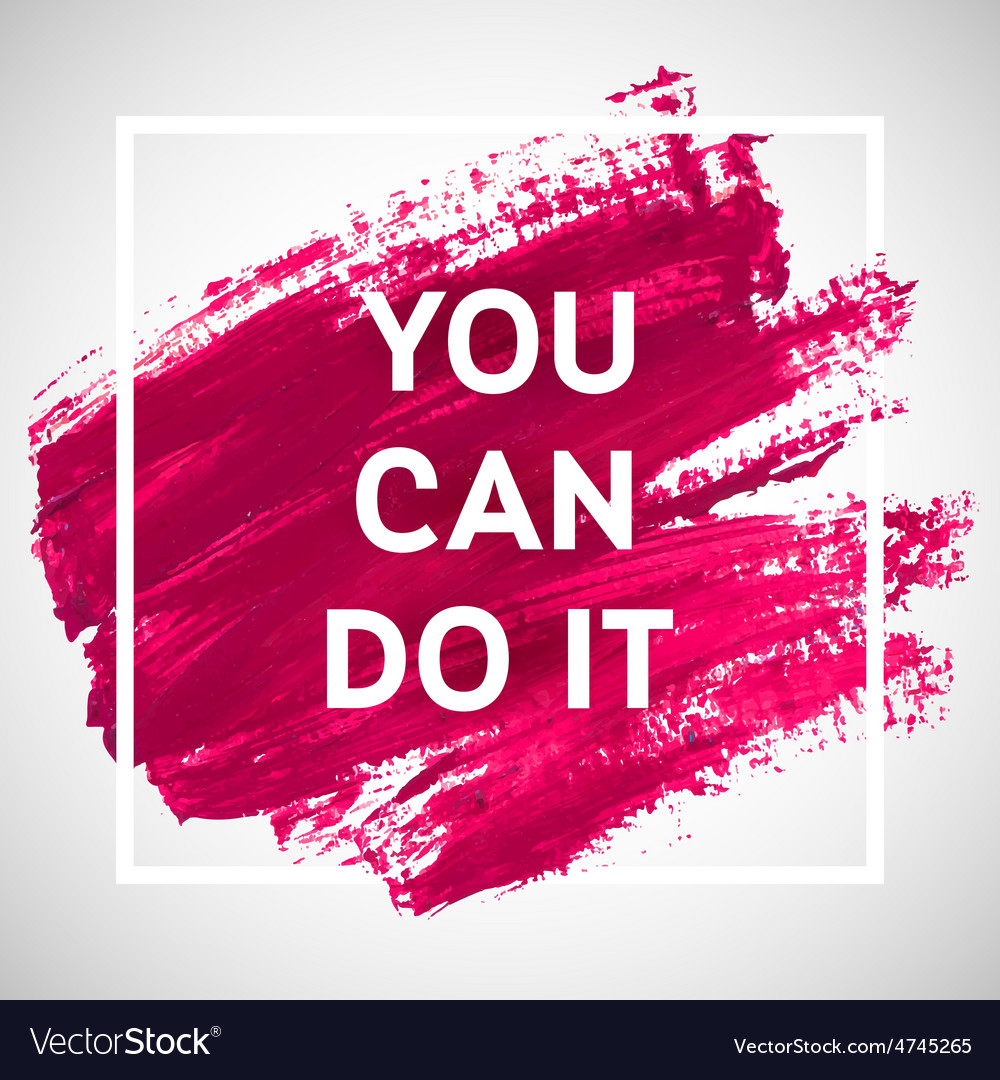 You can do it motivation square acrylic stroke vector