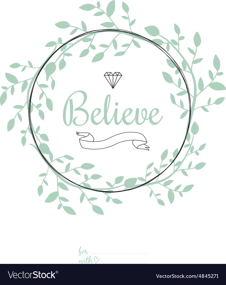 Inspirational romantic quote card believe vector