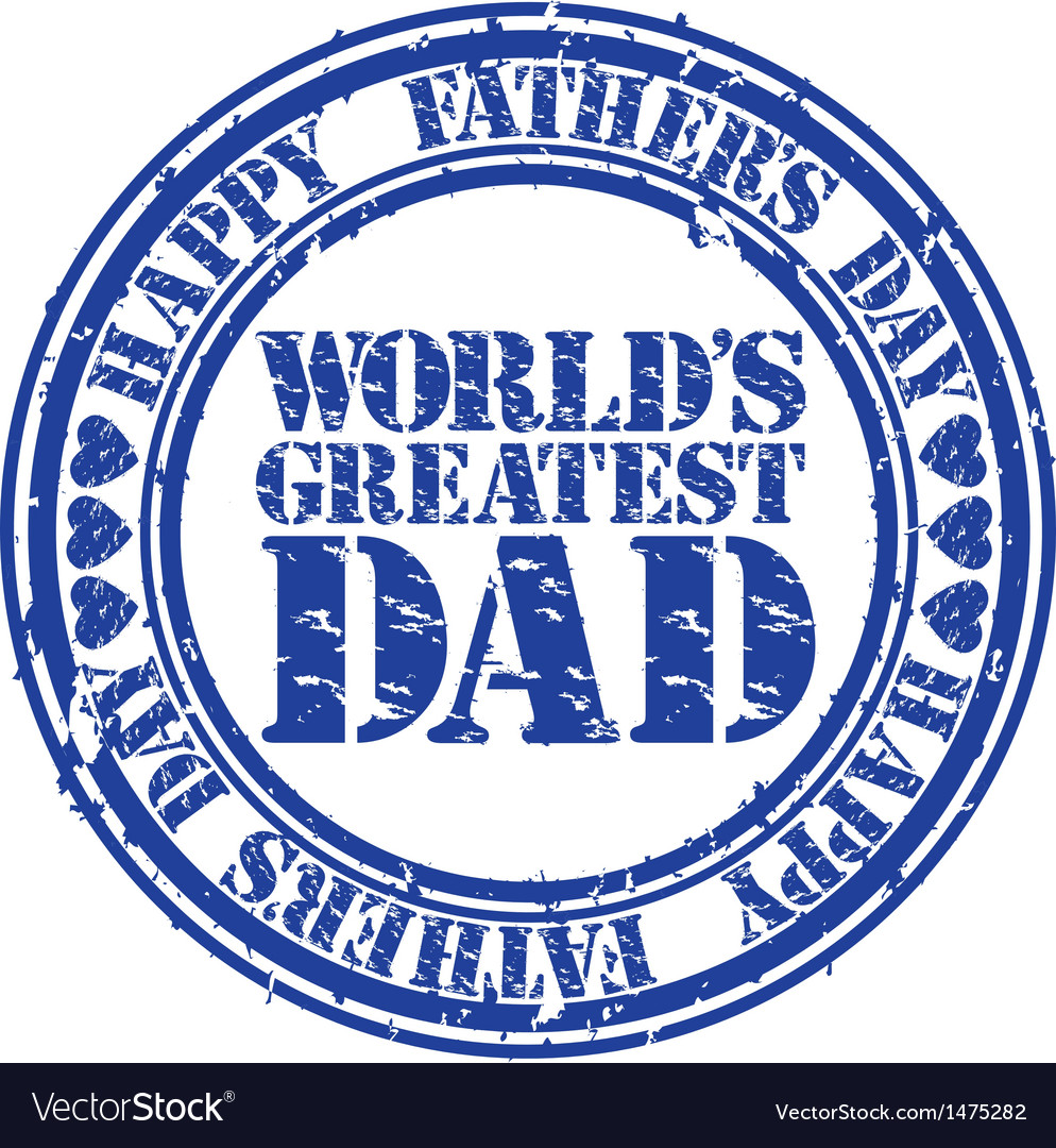 Happy fathers day worlds greatest dad stamp vector