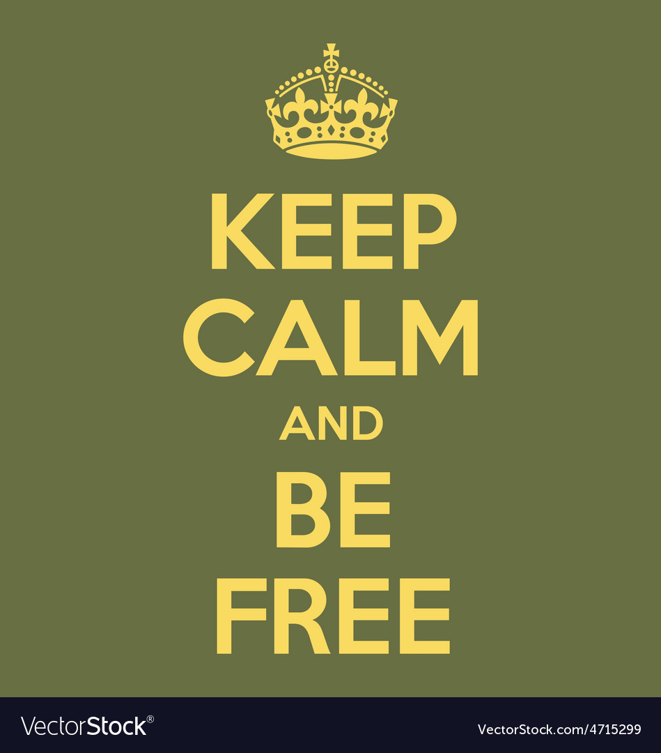 Keep calm and be free poster quote vector