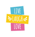 live laugh love quote lettering vector image