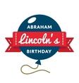 Abraham Lincolns birthday greeting emblem vector image